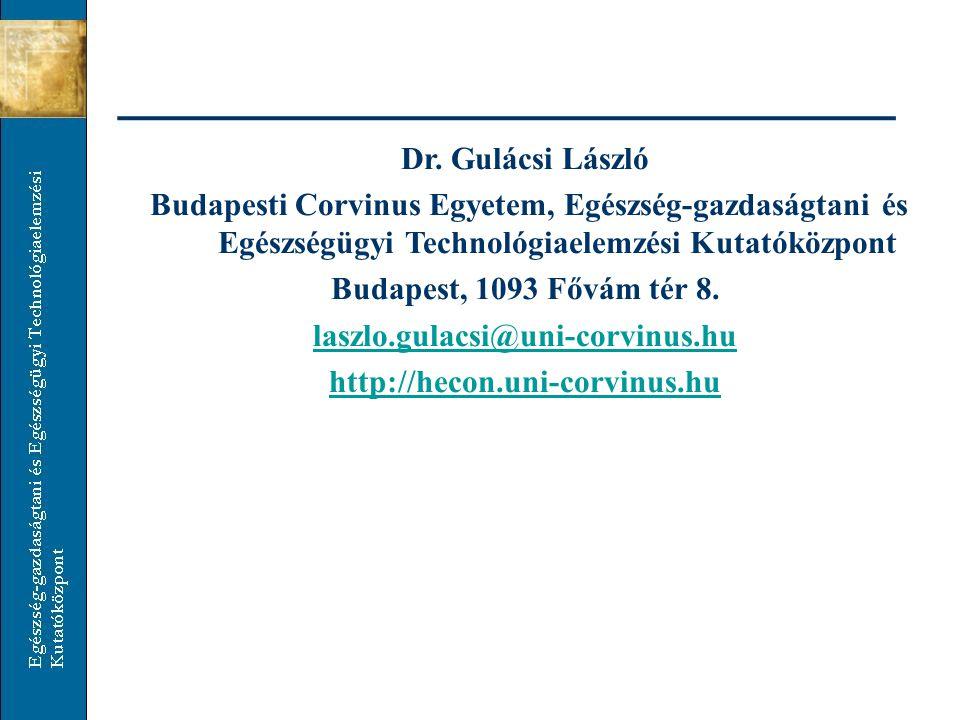 Dr. Gulácsi László Budapesti Corvinus Egyetem, Egészség-gazdaságtani és Egészségügyi Technológiaelemzési Kutatóközpont.