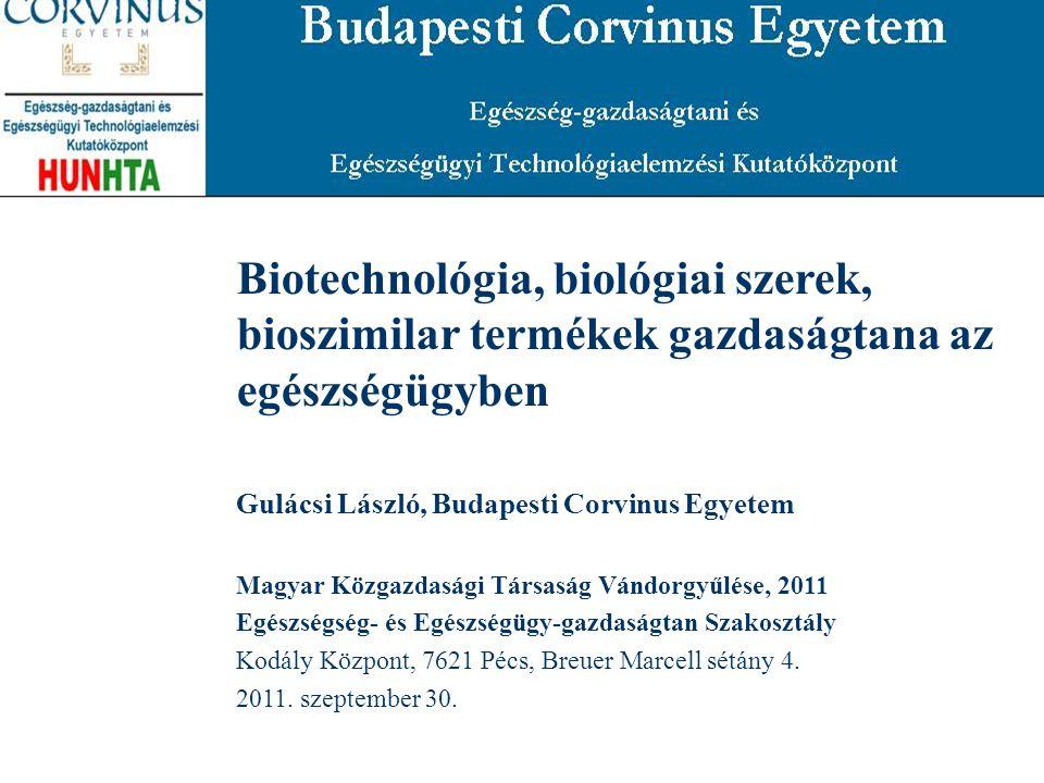 Biotechnológia, biológiai szerek, bioszimilar termékek gazdaságtana az egészségügyben