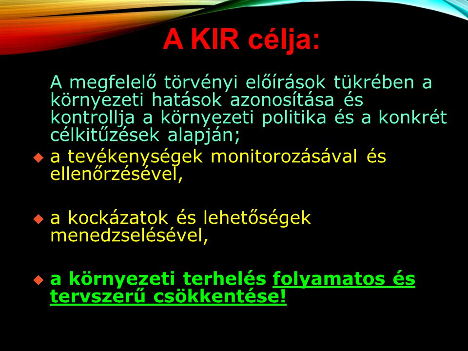 A KIR célja:
