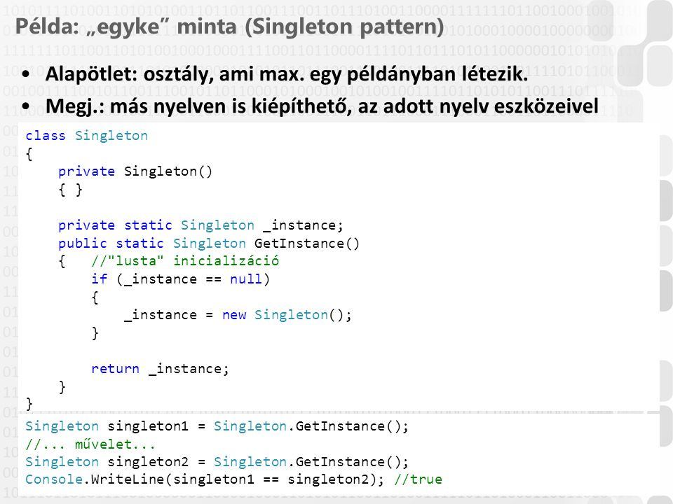 "Példa: ""egyke minta (Singleton pattern)"