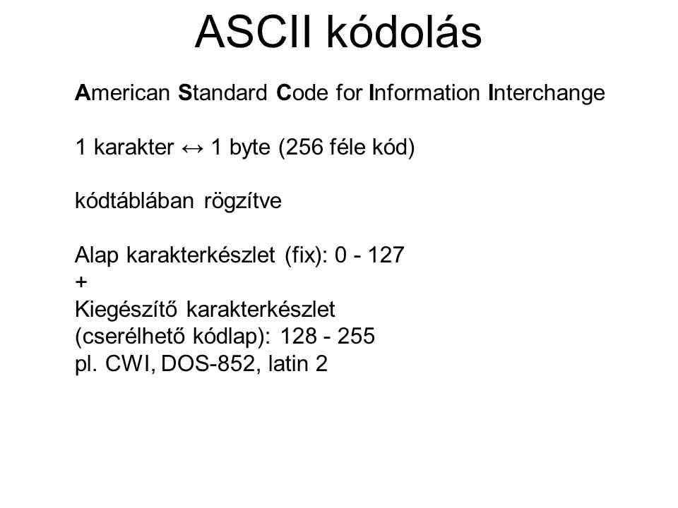 ASCII kódolás American Standard Code for Information Interchange