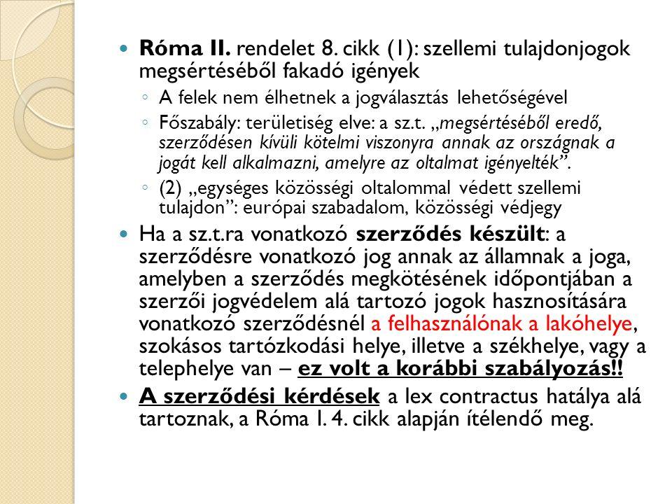 Róma II. rendelet 8. cikk (1): szellemi tulajdonjogok megsértéséből fakadó igények