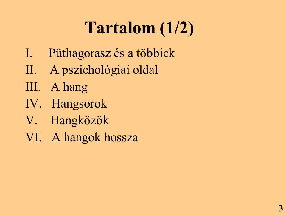 Tartalom (1/2) I. Püthagorasz és a többiek II. A pszichológiai oldal