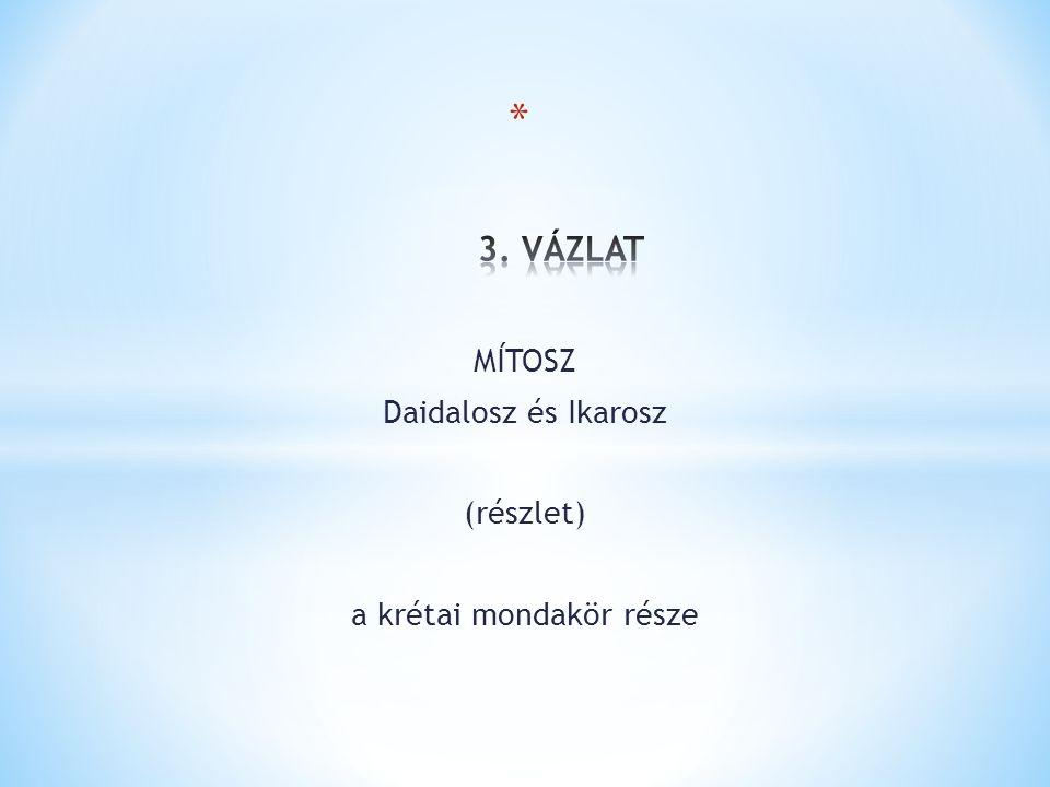 MÍTOSZ Daidalosz és Ikarosz (részlet) a krétai mondakör része