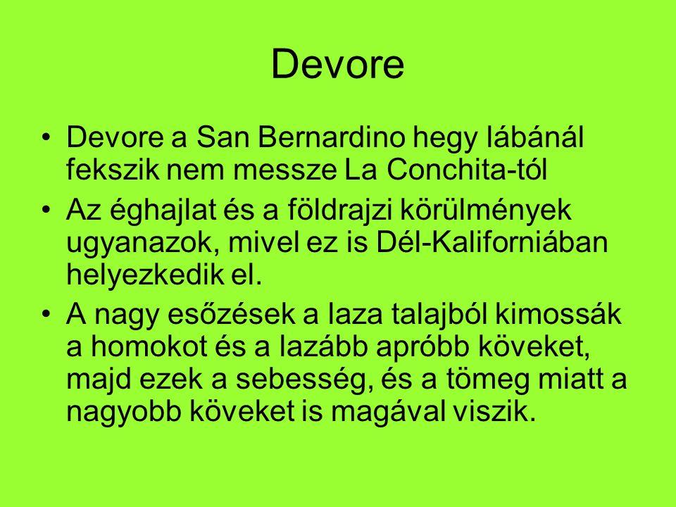 Devore Devore a San Bernardino hegy lábánál fekszik nem messze La Conchita-tól.