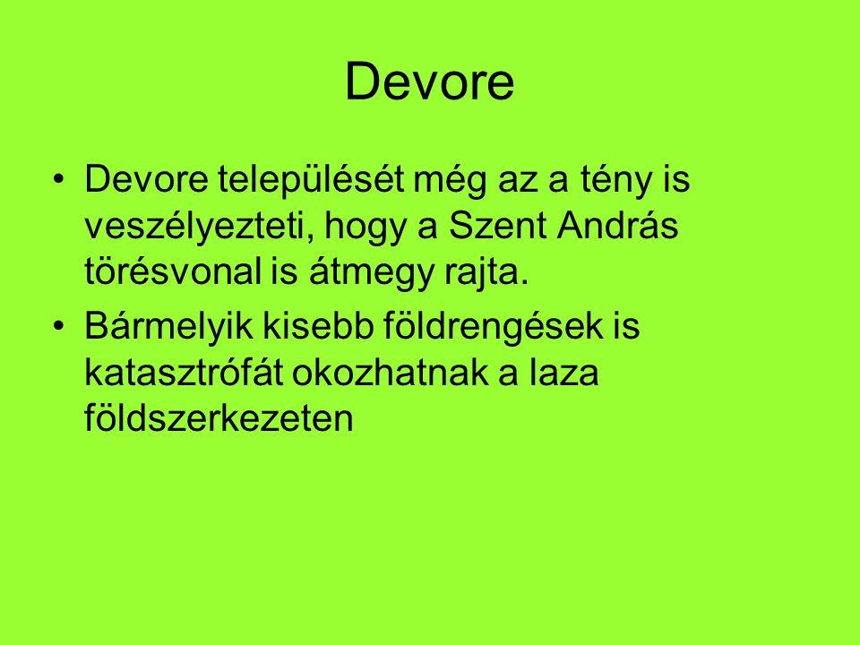 Devore Devore települését még az a tény is veszélyezteti, hogy a Szent András törésvonal is átmegy rajta.