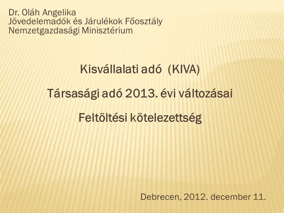 Kisvállalati adó (KIVA) Társasági adó 2013. évi változásai