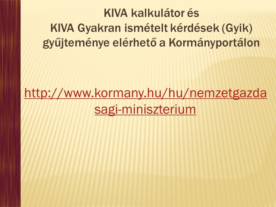 KIVA kalkulátor és KIVA Gyakran ismételt kérdések (Gyik) gyűjteménye elérhető a Kormányportálon