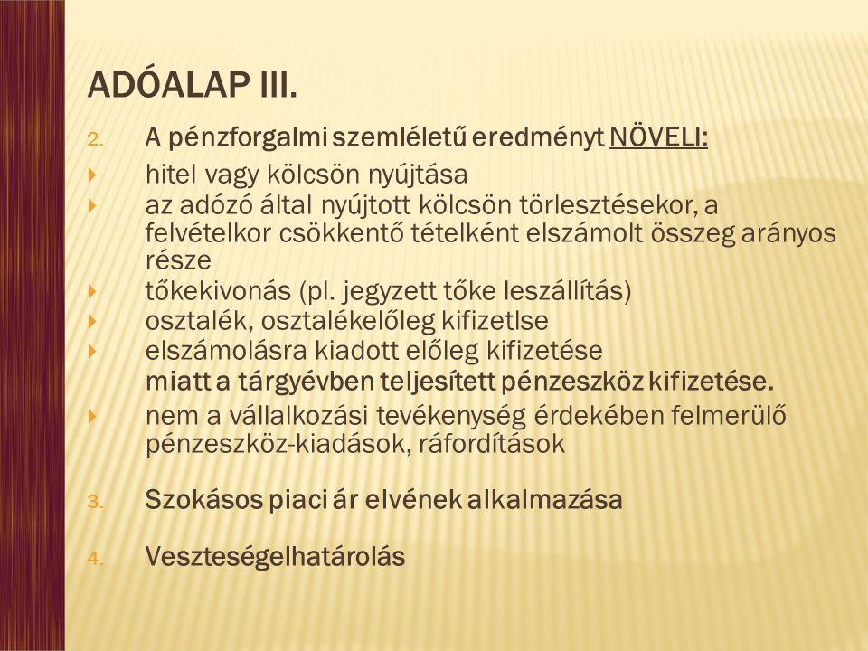 ADÓALAP III. A pénzforgalmi szemléletű eredményt NÖVELI: