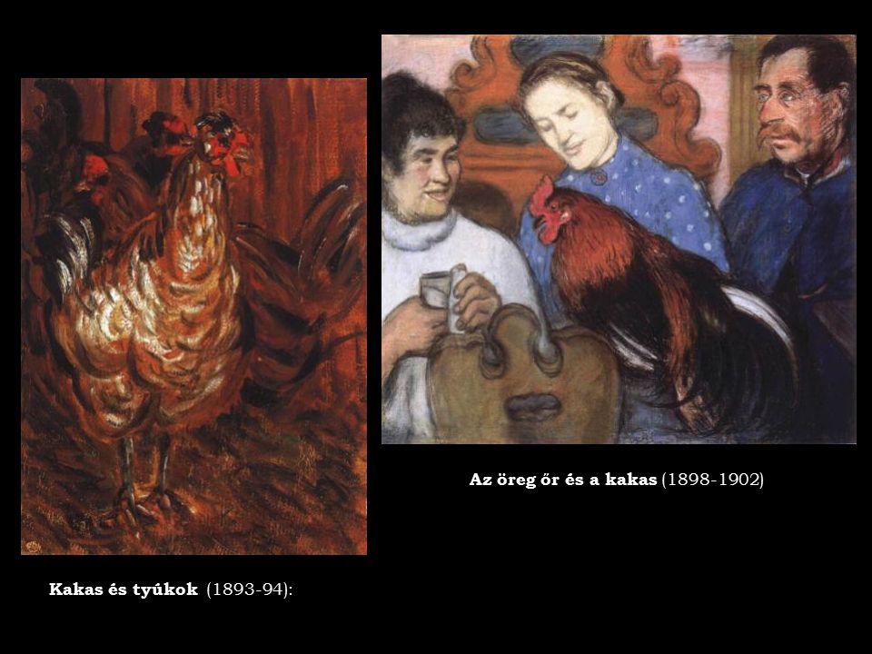 Az öreg őr és a kakas (1898-1902) Kakas és tyúkok (1893-94):