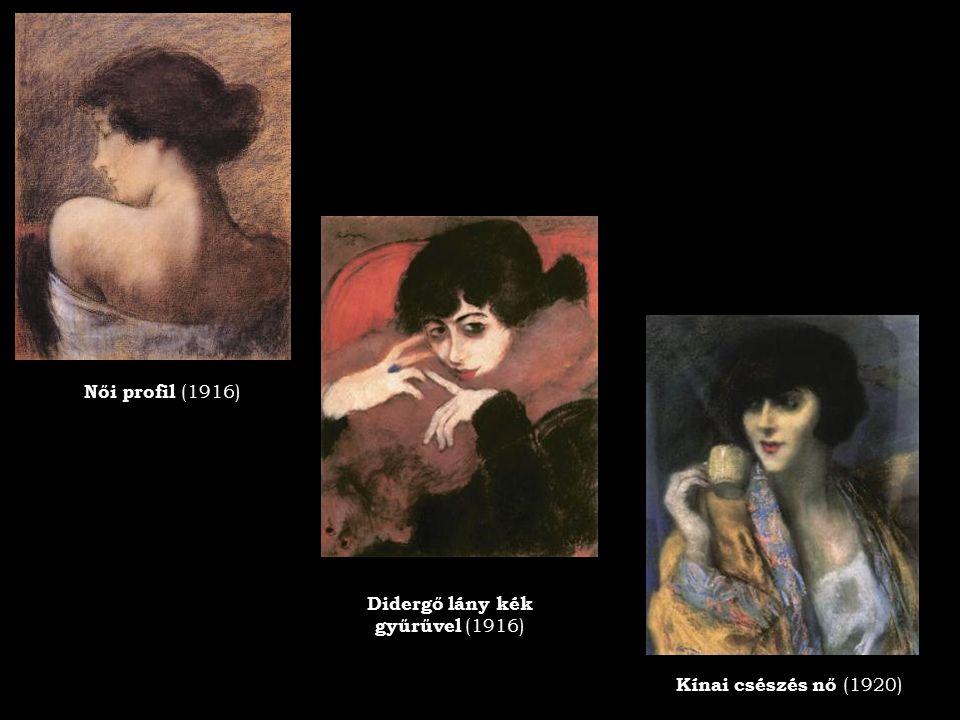 Női profil (1916) Didergő lány kék gyűrűvel (1916) Kínai csészés nő (1920)