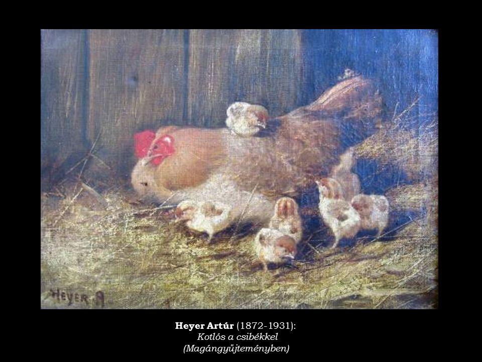 Heyer Artúr (1872-1931): Kotlós a csibékkel (Magángyűjteményben)