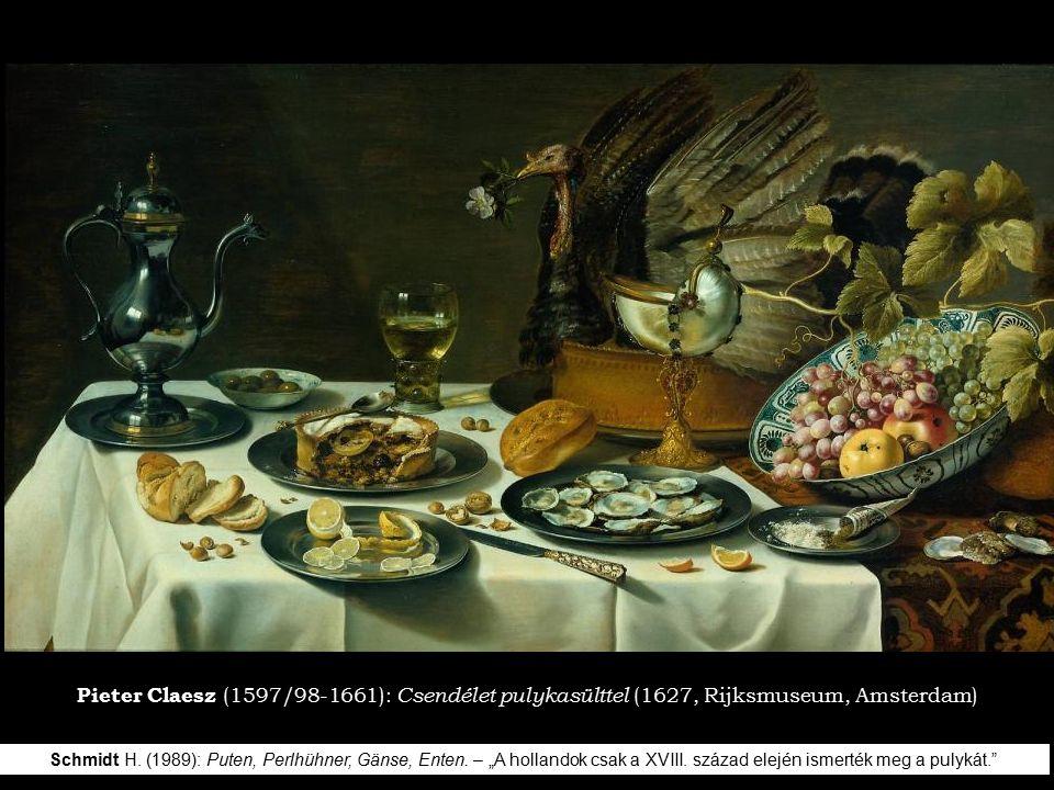 Pieter Claesz (1597/98-1661): Csendélet pulykasülttel (1627, Rijksmuseum, Amsterdam)