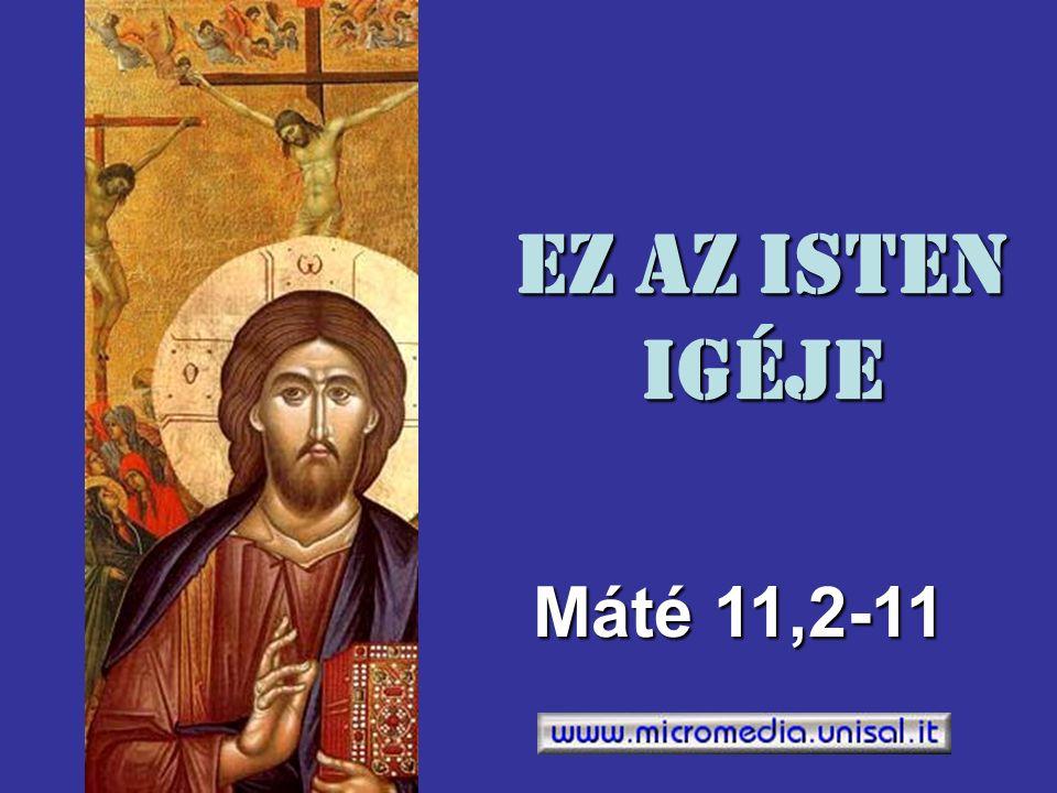 Ez az Isten Igéje Máté 11,2-11