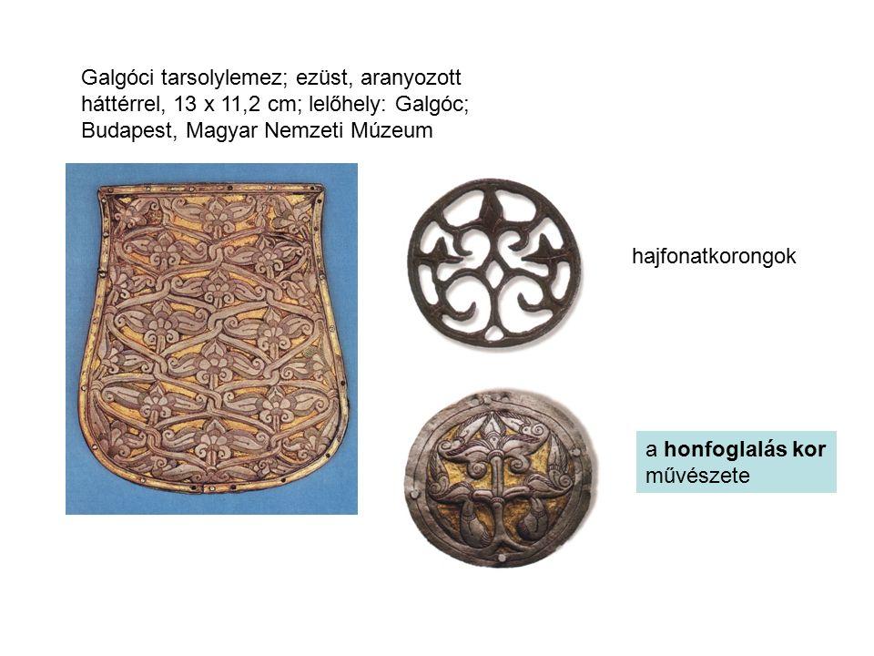 Galgóci tarsolylemez; ezüst, aranyozott háttérrel, 13 x 11,2 cm; lelőhely: Galgóc;