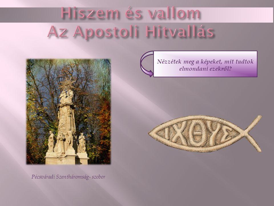 Hiszem és vallom Az Apostoli Hitvallás