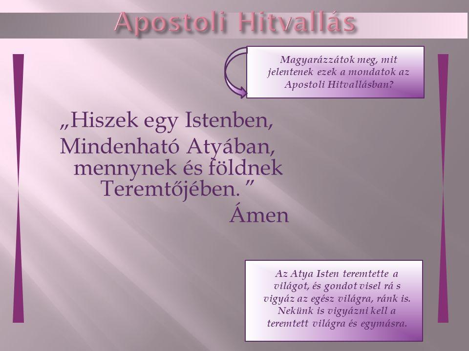 Apostoli Hitvallás Magyarázzátok meg, mit jelentenek ezek a mondatok az Apostoli Hitvallásban