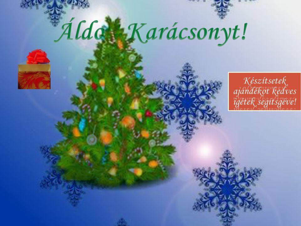 Készítsetek ajándékot kedves igétek segítsgéve!