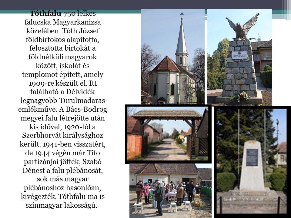 Tóthfalu 750 lelkes falucska Magyarkanizsa közelében
