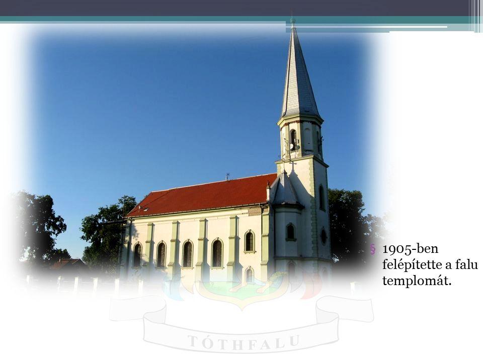 1905-ben felépítette a falu templomát.