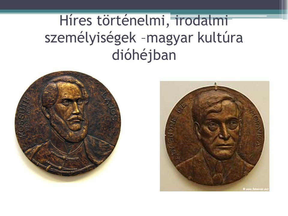 Híres történelmi, irodalmi személyiségek –magyar kultúra dióhéjban