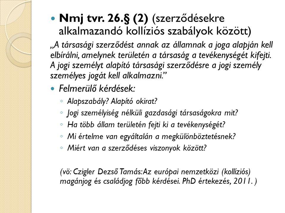 Nmj tvr. 26.§ (2) (szerződésekre alkalmazandó kollíziós szabályok között)