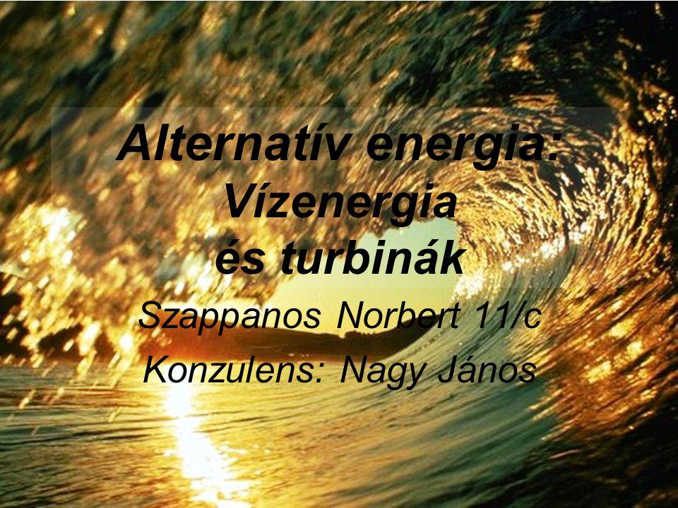 Alternatív energia: Vízenergia és turbinák