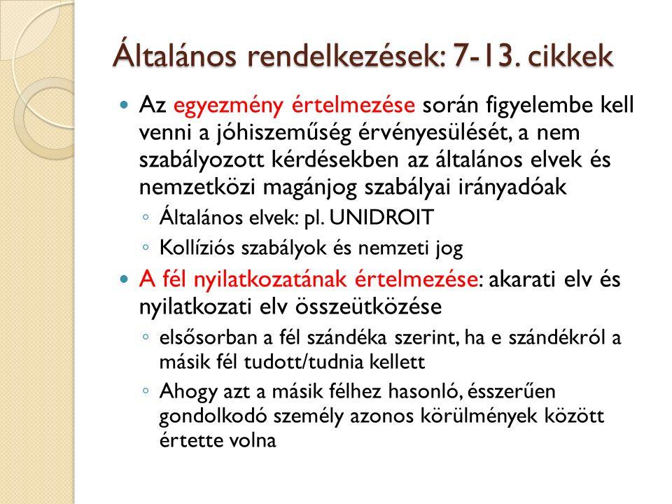 Általános rendelkezések: 7-13. cikkek