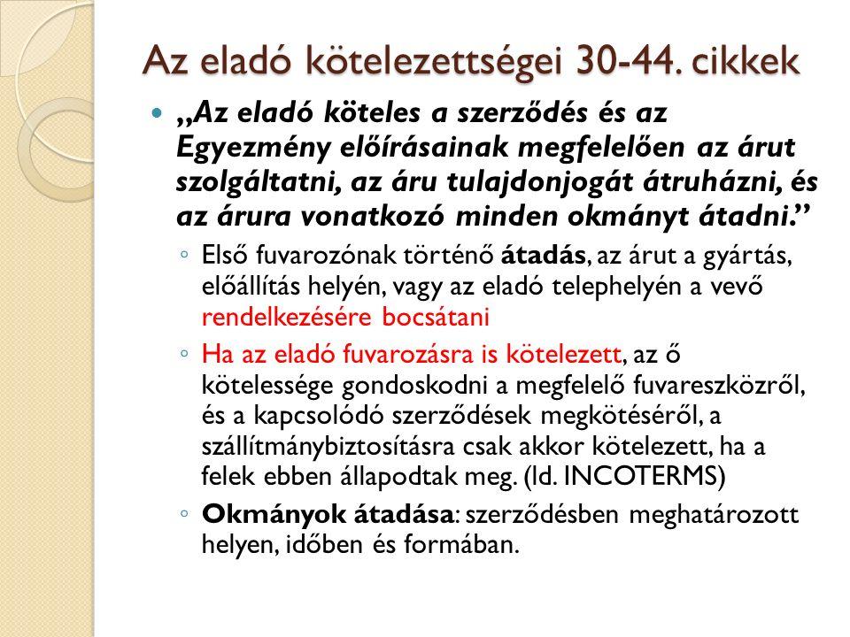 Az eladó kötelezettségei 30-44. cikkek