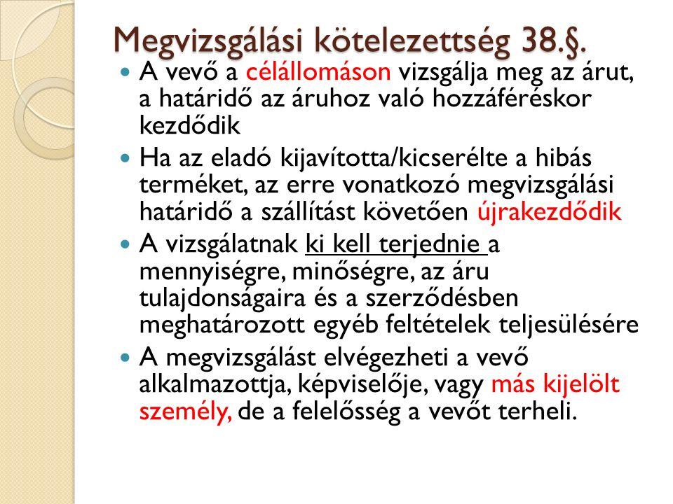 Megvizsgálási kötelezettség 38.§.