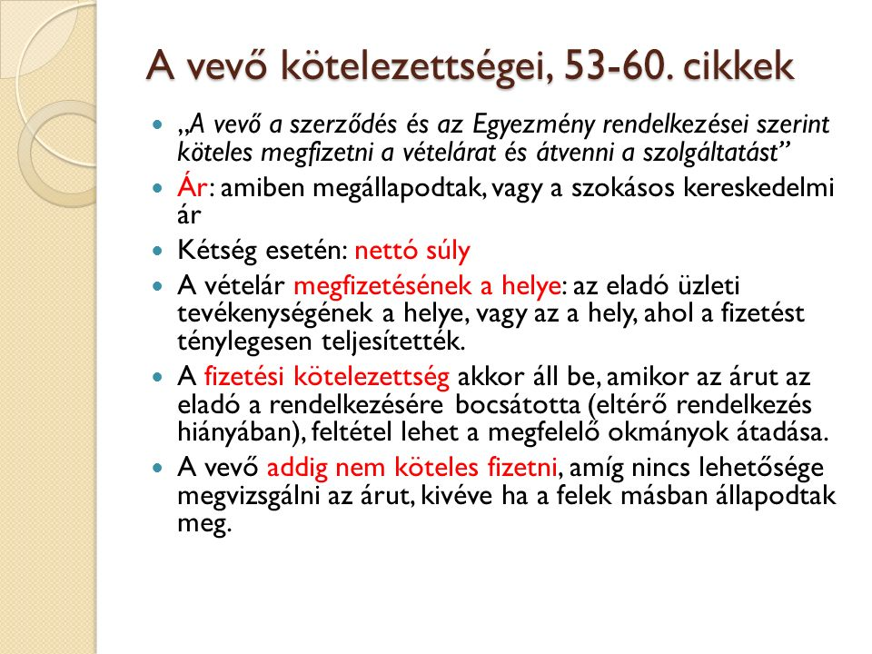 A vevő kötelezettségei, 53-60. cikkek