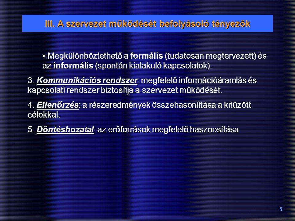 III. A szervezet működését befolyásoló tényezők