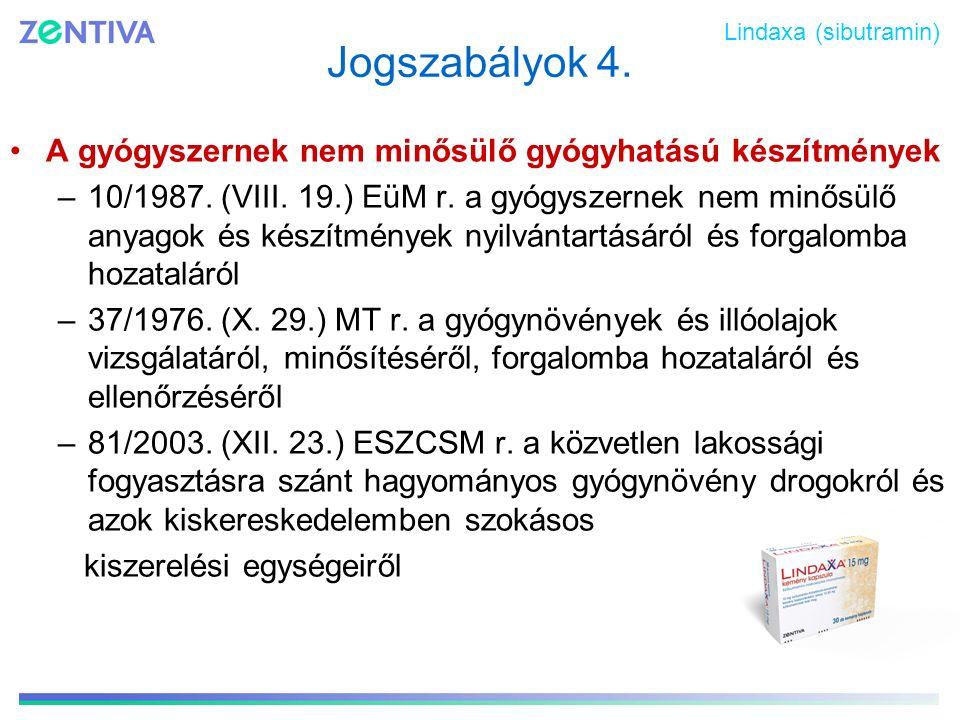 Jogszabályok 4. A gyógyszernek nem minősülő gyógyhatású készítmények