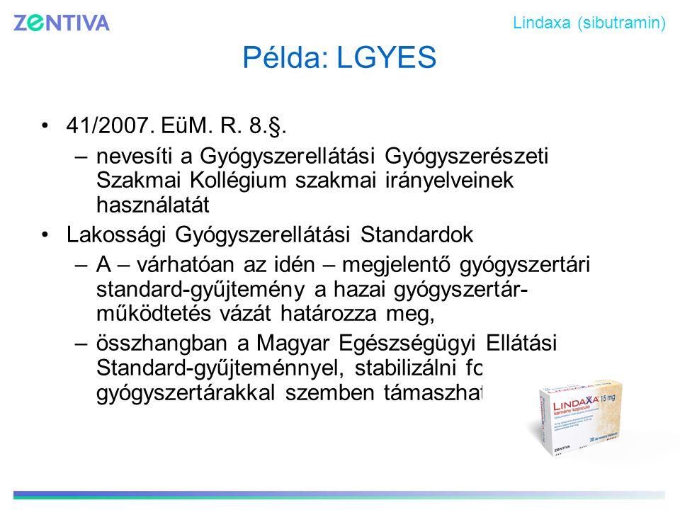 Lindaxa (sibutramin) Példa: LGYES. 41/2007. EüM. R. 8.§.