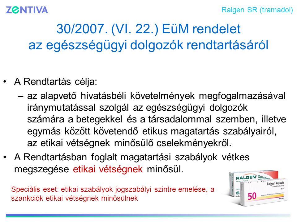 Ralgen SR (tramadol) 30/2007. (VI. 22.) EüM rendelet az egészségügyi dolgozók rendtartásáról. A Rendtartás célja: