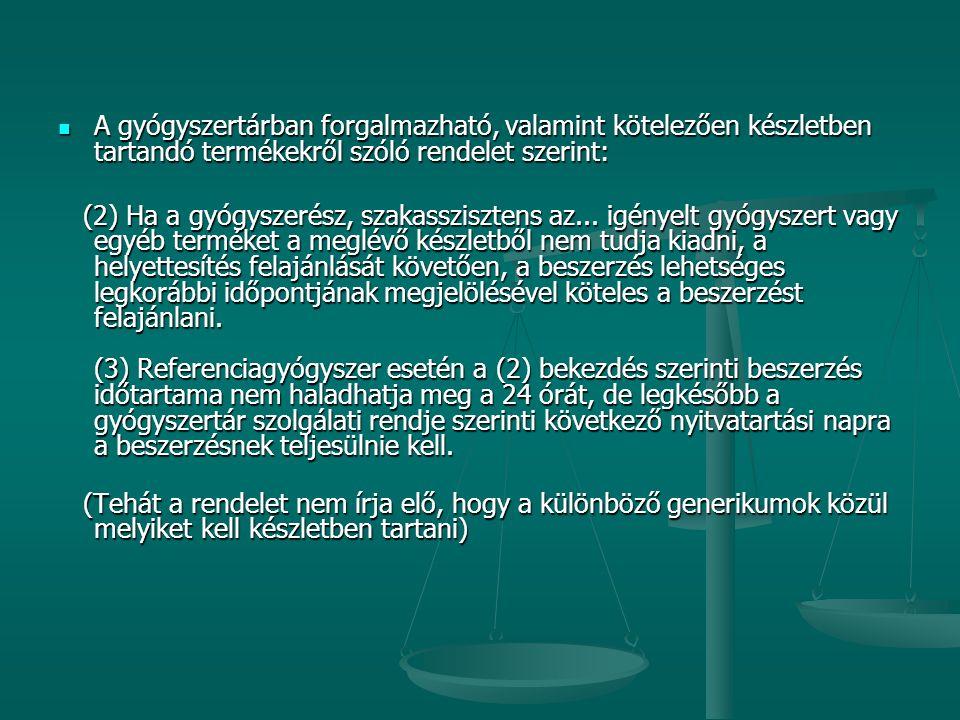 A gyógyszertárban forgalmazható, valamint kötelezően készletben tartandó termékekről szóló rendelet szerint: