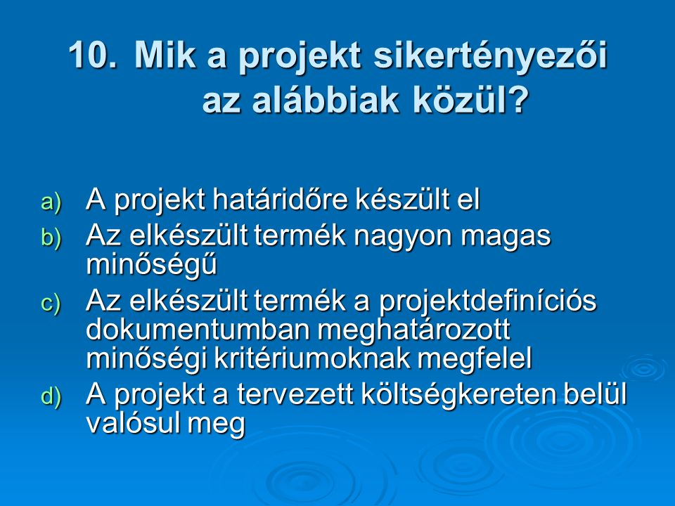 Mik a projekt sikertényezői az alábbiak közül