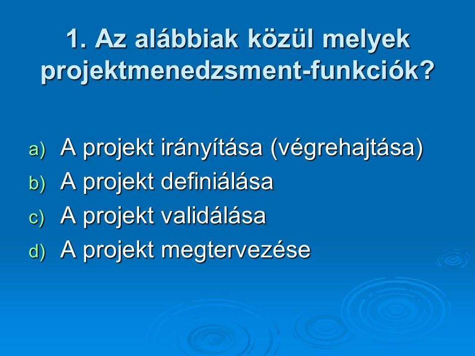 Az alábbiak közül melyek projektmenedzsment-funkciók