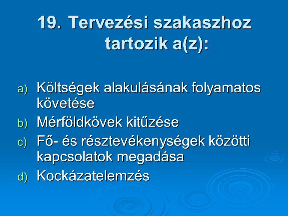 Tervezési szakaszhoz tartozik a(z):