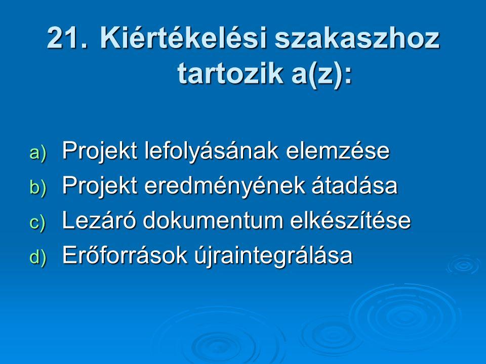 Kiértékelési szakaszhoz tartozik a(z):