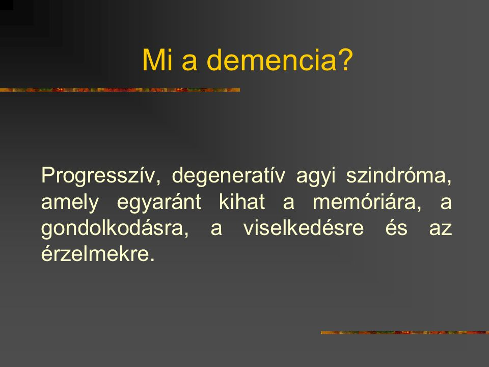 Mi a demencia.