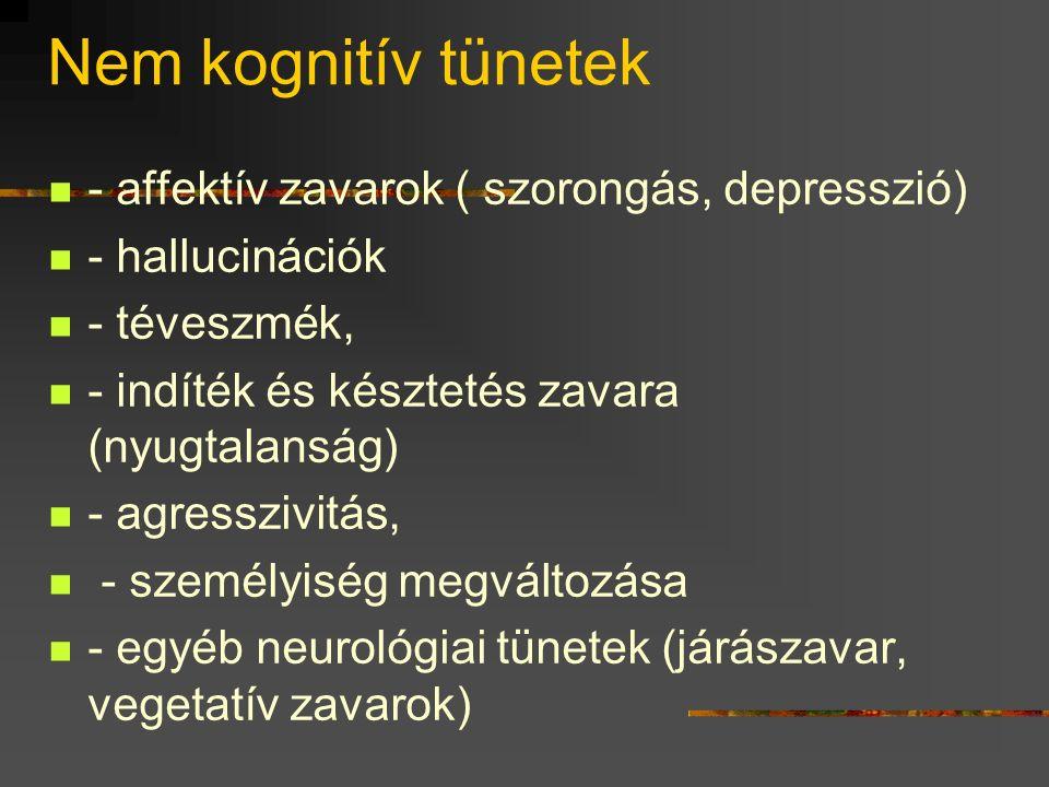 Nem kognitív tünetek - affektív zavarok ( szorongás, depresszió)