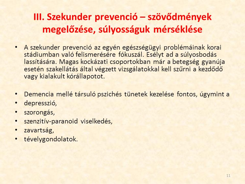 III. Szekunder prevenció – szövődmények megelőzése, súlyosságuk mérséklése