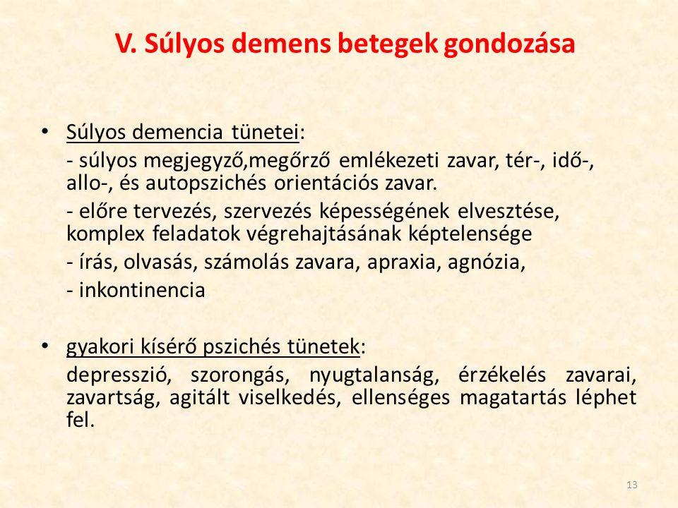 V. Súlyos demens betegek gondozása
