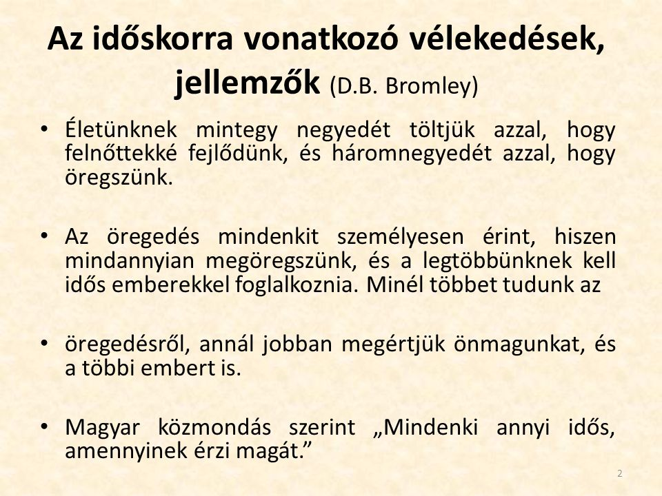 Az időskorra vonatkozó vélekedések, jellemzők (D.B. Bromley)