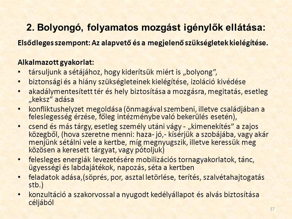 2. Bolyongó, folyamatos mozgást igénylők ellátása: