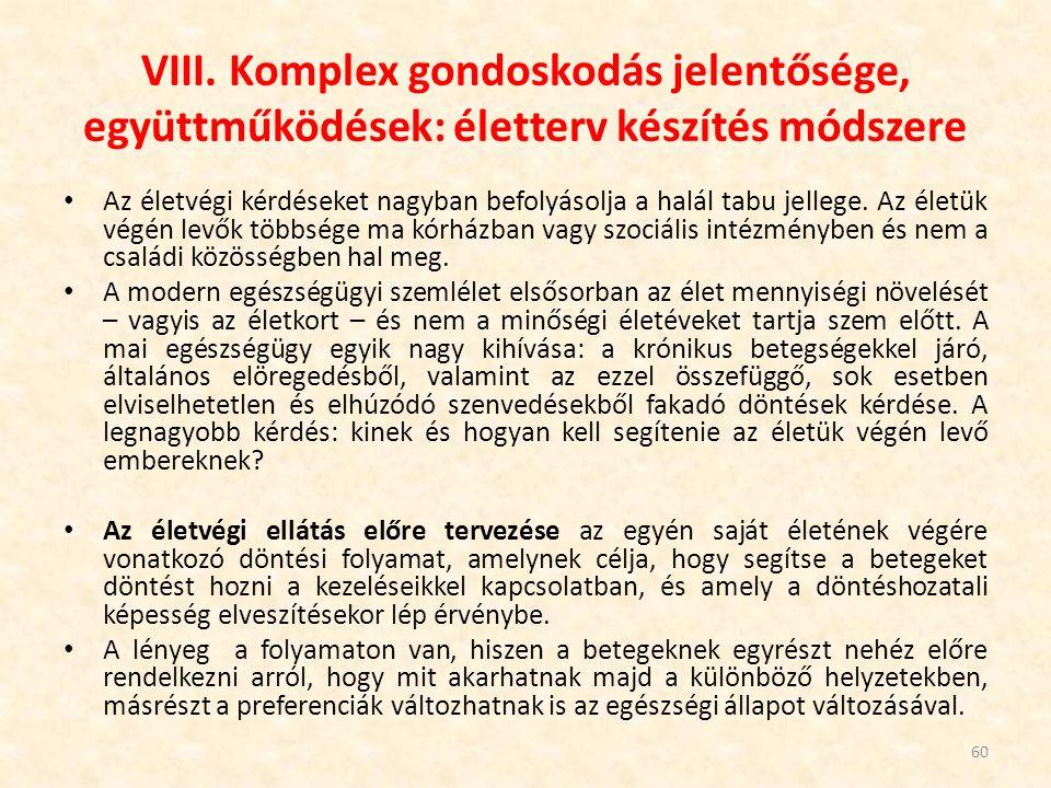 VIII. Komplex gondoskodás jelentősége, együttműködések: életterv készítés módszere