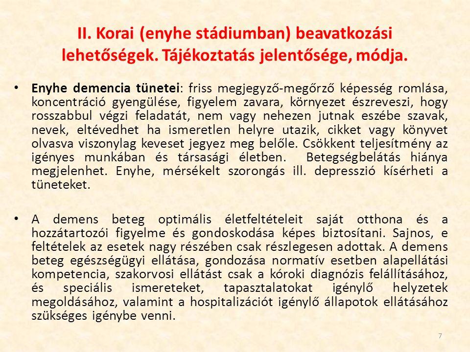 II. Korai (enyhe stádiumban) beavatkozási lehetőségek