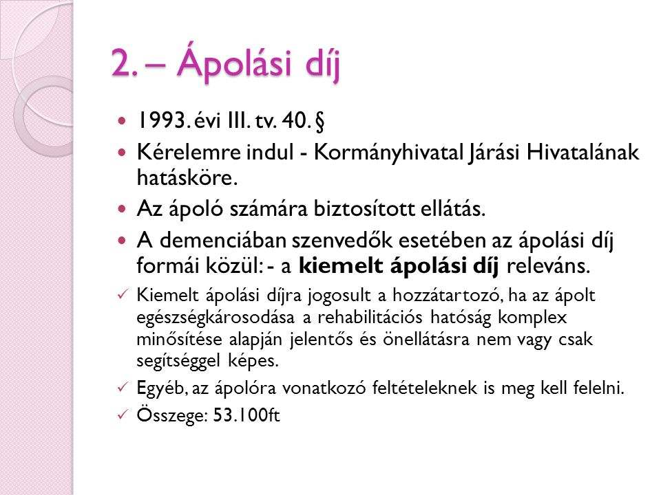 2. – Ápolási díj 1993. évi III. tv. 40. §