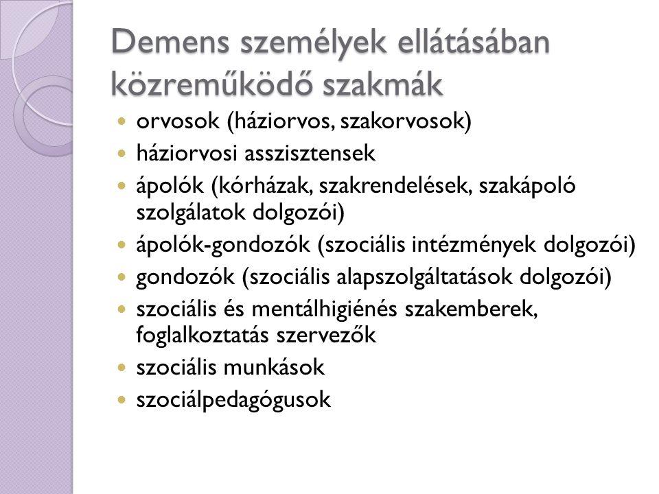 Demens személyek ellátásában közreműködő szakmák